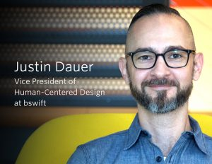Justin Dauer, Vice President of Human-Centered Design at bswift